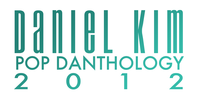 pop danthology 2012 daniel kim