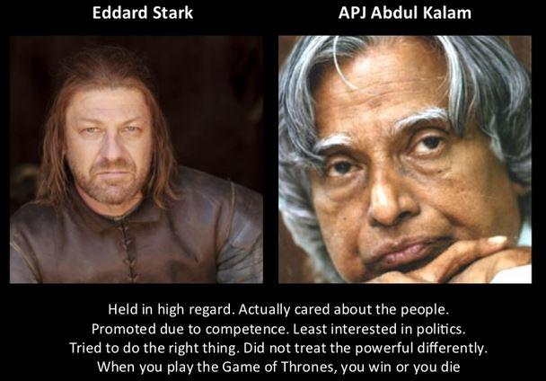 APJ Abdul Kalam as Eddard Stark