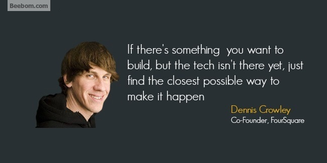 Dennis Crowley quotes