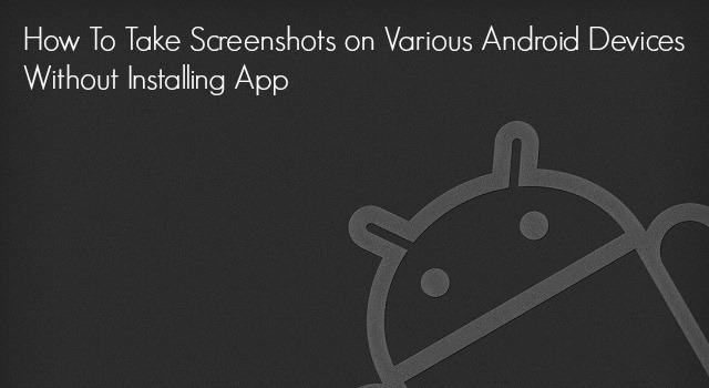 Take Screenshots on Android Device Without App