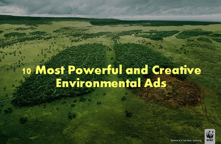 10 Most Powerful And Creative Environmental Ads Pics