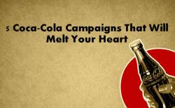 5 Coca-Cola Campaigns That Will Bring Happiness to Your Face