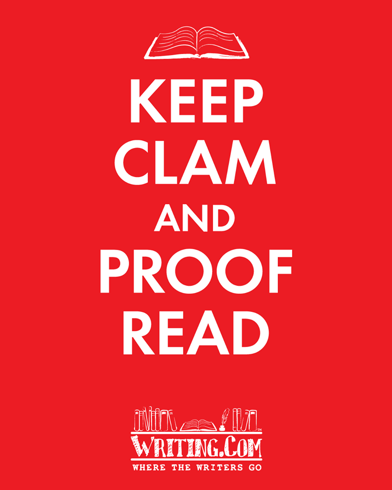 Keep Calm, proof read.