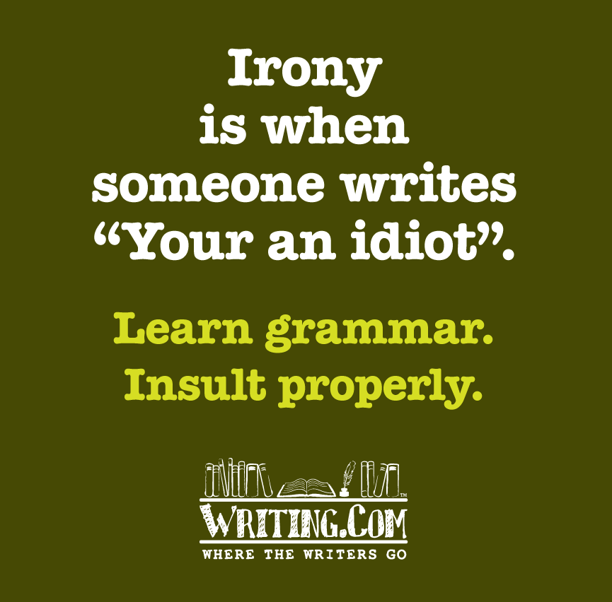 Learn Grammar, Insult properly.