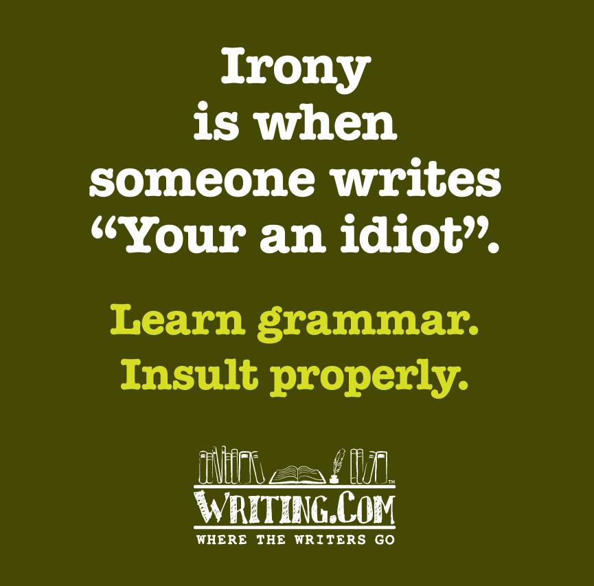 Learn Grammar, Insult properly.