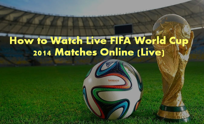 Online-Resources-for-Live-Streaming-FIFA-World-Cup-2014-Matches
