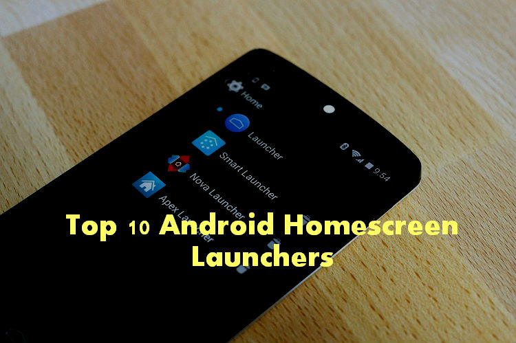android launcher and home screen replacement apps1
