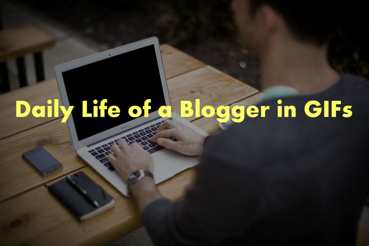 daily life of a blogger in gifs (3)