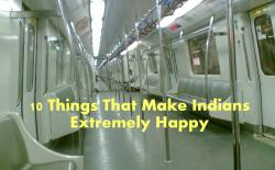 10 Things That Make Indians Extremely Happy