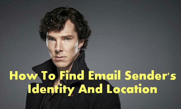 How To Find Email Sender's Identity And Location
