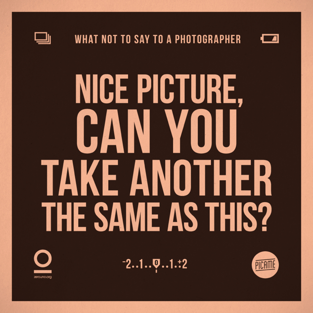 things you shouldn't say to a photographer 6