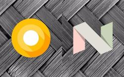 Android O vs Android Nougat What Has Changed