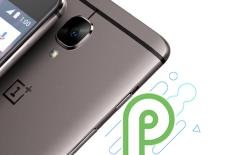 OnePlus 3 Oneplus 3T Android p Featured