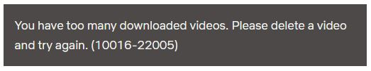Too many video downloads error screenshot