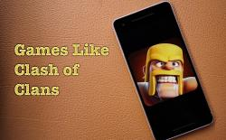 12 Strategy Games Like Clash of Clans You Can Play