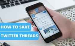 5 Best Ways to Save Twitter Threads