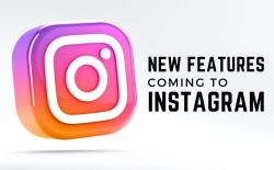 new features coming to instagram